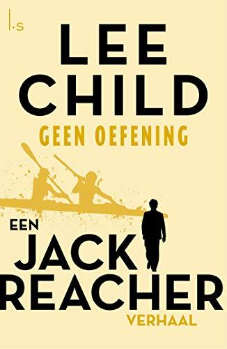 Geen oefening (Jack Reacher Book 8) (Dutch Edition) por Lee Child