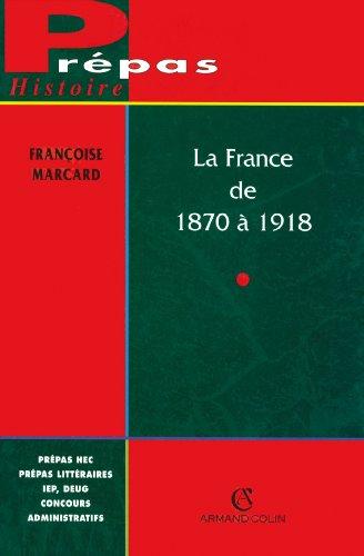 La France de 1870 à 1918 : L'ancrage de la République par Françoise Marcard