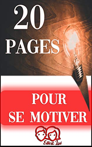 Couverture du livre 20 PAGES POUR SE MOTIVER: l'eBook de la motivation