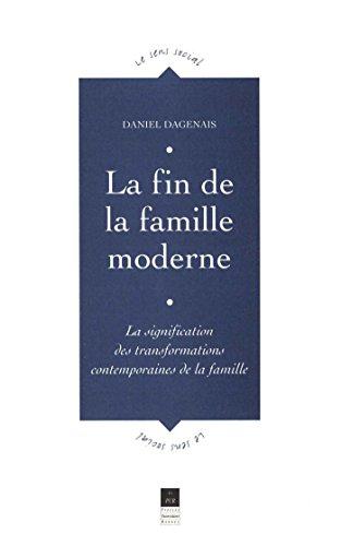 La fin de la famille moderne: La signification des...