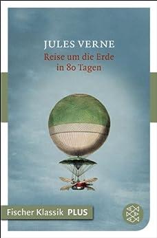 Reise um die Erde in 80 Tagen: Roman (Fischer Klassik)