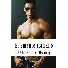 El amante italiano (Spanish Edition) by Cathryn de Bourgh (2013-06-07)