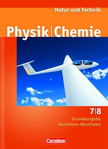 Natur und Technik. Physik/Chemie. 7./8. Schuljahr - Grundausgabe Nordrhein-Westfalen. Schülerbuch