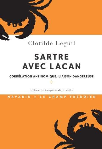 Sartre avec Lacan. Corrlation antinomique, liaison dangereuse