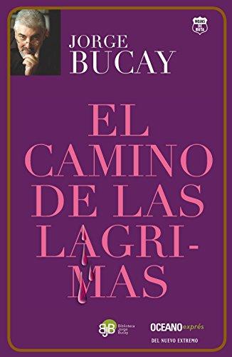 El Camino de Las Lagrimas (Biblioteca Jorge Bucay)