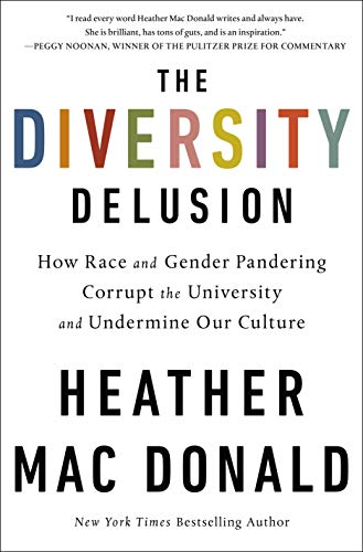 The Diversity Delusion: How Race and Gender Pandering ...