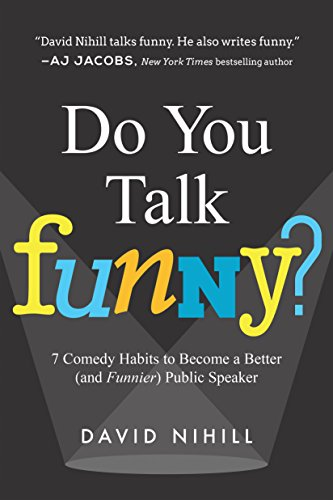 Do You Talk Funny?: 7 Comedy Habits to Become a Better (and Funnier) Public Speaker por David Nihill