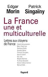 La France une et multiculturelle: Lettres aux citoyens de France