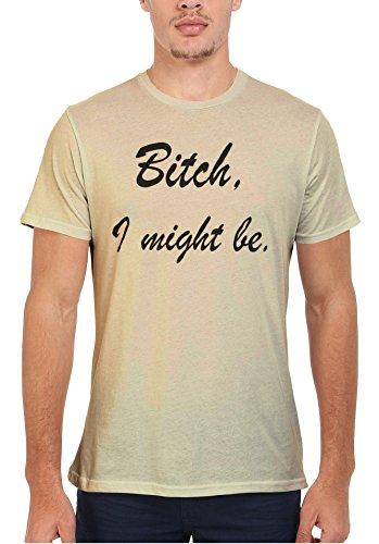 Bi*ch I Might Be Slogan Funny Men Women Damen Herren Unisex Top T Shirt Sand(Cream)