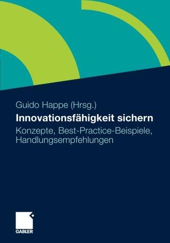 Innovationsfähigkeit sichern: Konzepte, Best-Practice-Beispiele, Handlungsempfehlungen