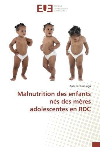 Malnutrition des enfants nés des mères adolescentes en RDC par Apachat Lumingu
