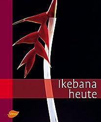 Ikebana heute: Ikebana Today (Floristik)