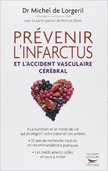 Prévenir l'infarctus et l'accident vasculaire cérébral de Michel de Lorgeril,Patricia Salen (Collaborateur) ( 1 décembre 2011 )