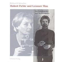 Hubert Fichte und Leonore Mau: Der Schriftsteller und die Fotografin. Eine Lebensreise