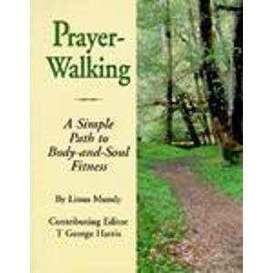 Prayer-Walking: A Simple Path to Body-and-Soul Fitness by Linus Mundy (1995-03-02)