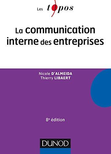 La communication interne des entreprises - 8e éd. par Nicole d'Almeida