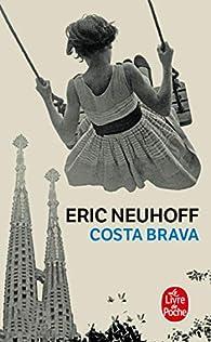 Costa Brava par Éric Neuhoff