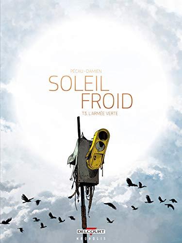 Soleil Froid T03. L'Armee verte