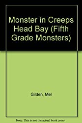 Monster in Creeps Head Bay (Fifth Grade Monsters) by Mel Gilden (1990-02-01)