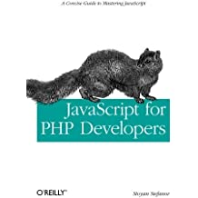 JavaScript for PHP Developers by Stoyan Stefanov (2013-05-12)