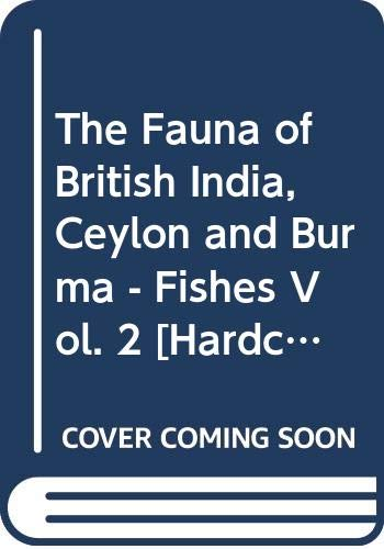 Fishes: Vol. 2 - Teleosteri (Acanthopterygii, excl, Percidae; Anacanthini; Lophobranchii; Plectognathi) Leptocardii (Fauna of British India)