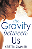 The Gravity Between Us (New Adult Contemporary Romance) (English Edition)