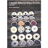 Il design della ceramica in Italia. 1850-2000