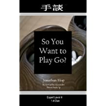 So You Want to Play Go? Level 4 (English Edition)
