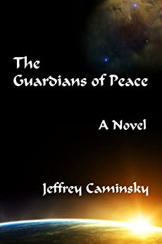 The Guardians of Peace by [Caminsky, Jeffrey]