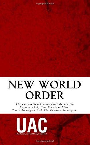 New World Order: The International Communist Revolution Engineered By The Criminal Elite. Their Strategies And The Counter Strategies. por Unite Against Communism