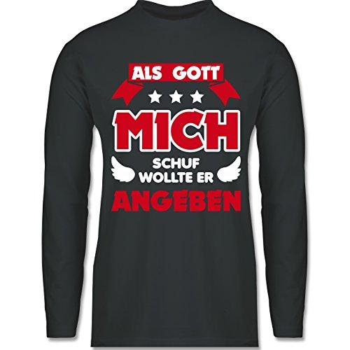 Shirtracer Sprüche - Als Gott Mich Schuf - Herren Langarmshirt Dunkelgrau
