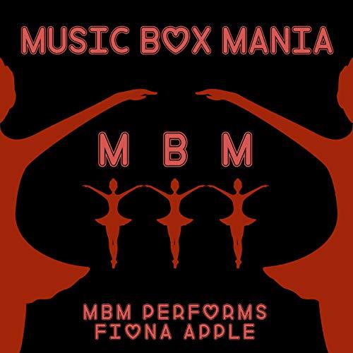 MBM Performs Fiona Apple Fiona Music Box