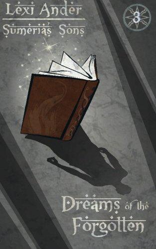 Dreams of the Forgotten: Volume 3 (Sumeria's Sons)