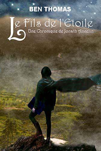 Couverture du livre Le Fils de l'Etoile: Une chronique de Jonath Ancelin