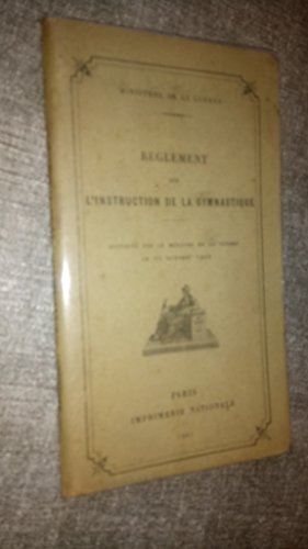 règlement sur l'instruction de la gymnastique - ministère de la guerre - 1904 par collectif