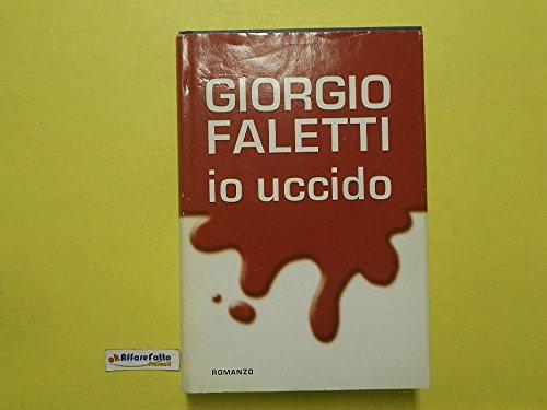 J 620 LIBRO IO UCCIDO DI GIORGIO FALETTI 2004