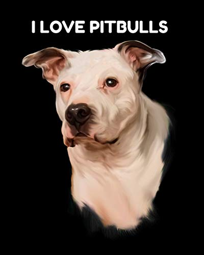 I Love Pitbulls: White Pitbull Handrawn Watercolor Illustration For Pitbull Dog Lovers Notebook  Blank Lined College Ruled Pages