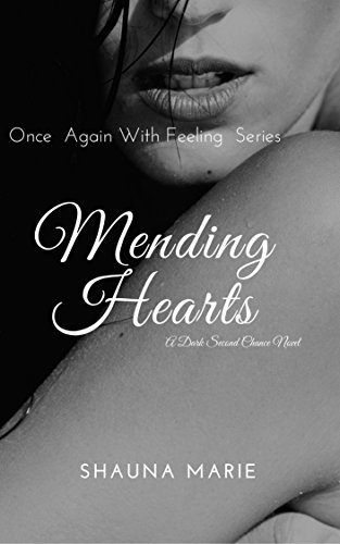 Book cover image for Mending Hearts: A Dark Second Chance Novel (Once Again With Feeling Series Book 1)