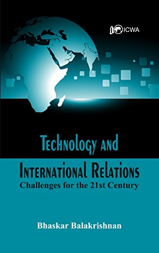 Technology and International Relations: Challenges for the 21st Century
