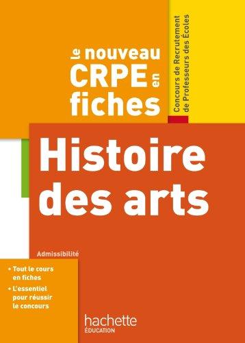 Le nouveau CRPE en fiches, Histoire des arts