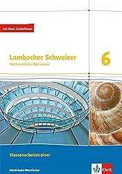 Lambacher Schweizer Mathematik 6. Ausgabe Nordrhein-Westfalen: Klassenarbeitstrainer. Schülerheft mit Lösungen Klasse 6 (Lambacher Schweizer. Ausgabe für Nordrhein-Westfalen ab 2016)