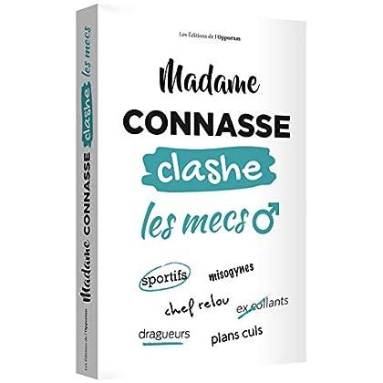 Madame Connasse clashe les mecs