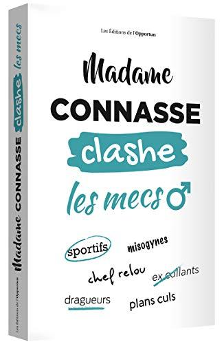 Madame Connasse clashe les mecs par  Madame connasse