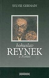 Bohuslav Reynek a Petrkov: Un Nomade en Sa Demeure (Maison d'Ecrivain)