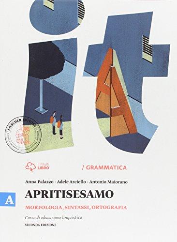 Apritisesamo. Vol. A: Morfologia, sintassi, ortografia. Per la Scuola media. Con e-book. Con espansione online
