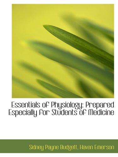 Essentials of Physiology: Prepared Especially for Students of Medicine