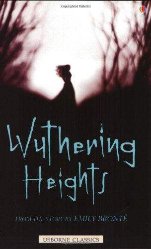Wuthering heights: from the story by Emily Bronte