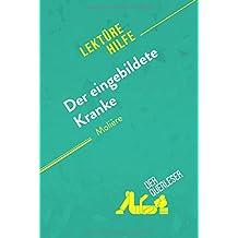 Der eingebildete Kranke von Molière (Lektürehilfe): Detaillierte Zusammenfassung, Personenanalyse und Interpretation