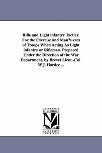 rifle-and-light-infantry-tactics-for-the-exercise-and-manoeuvres-of-troops-when-acting-as-light-infa