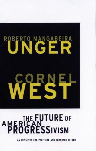 The Future of American Progressivism: An Initiative for Political and Economic Reform por Cornel West